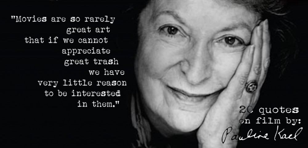 click-the-image-for-19-more-pauline-kaels-quotes-on-film12-1024x493
