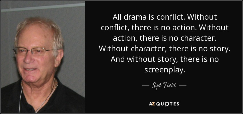 quote-all-drama-is-conflict-without-conflict-there-is-no-action-without-action-there-is-no-syd-field-92-95-78